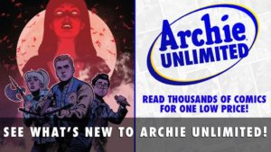 New to Archie Unlimited – 4/22/19