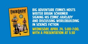 Catch @BrianSchirmer at Big Adventure Comics on April 24th! He'll be there at 5pm signing copies of FAIRLADY! @bigadvcomics  http://ow.ly/kuXf30op3N8pic.twitter.com/4qhTdgE6F5