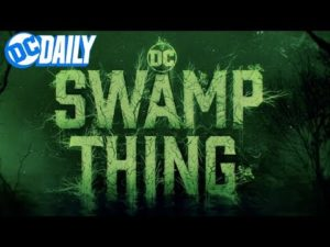 DC Daily Ep. 151: SWAMP THING Teaser and TEEN TITANS writer Adam Glass Interview!